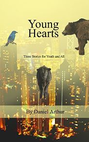 Young Hearts - Three Stories for Youth and All by Daniel J. Arthur
