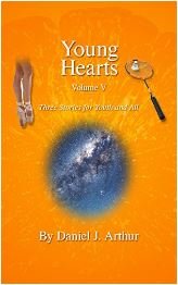 Young Hearts – Three Stories for Youth and All Vol V by Daniel J. Arthur